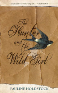 cover of The Hunter and The Wild Girl by Pauline Holdstock